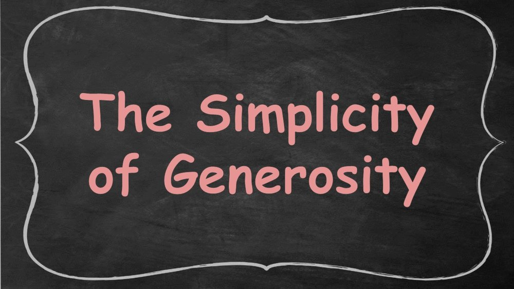 The Simplicity of Generosity -