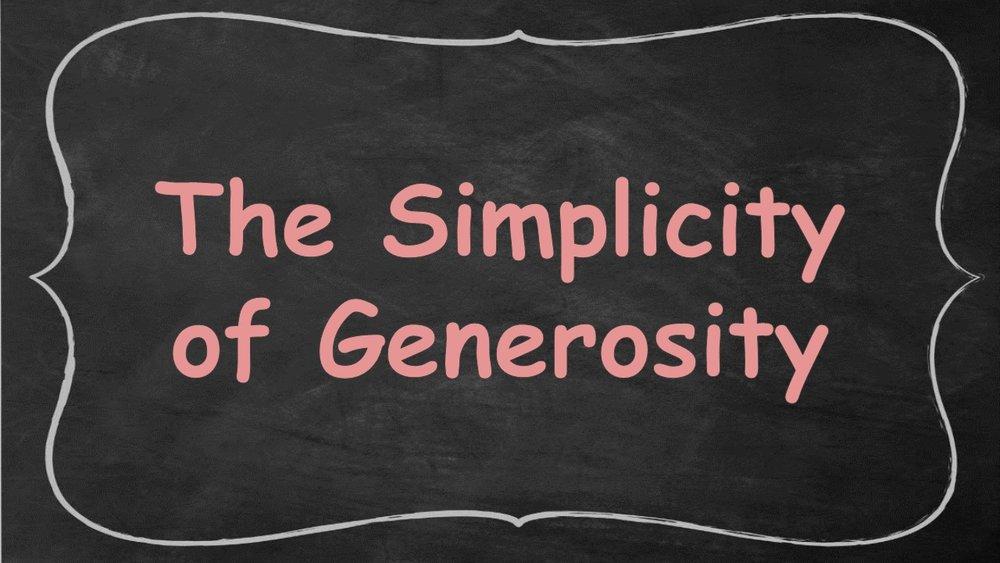 The Simplicity of Generosity -