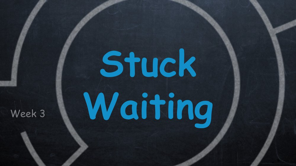 Stuck Waiting -