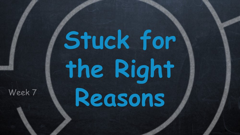 Stuck for the Right Reasons -
