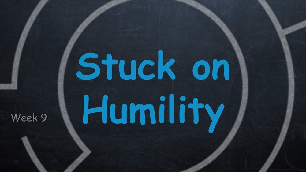 Stuck on Humility  -