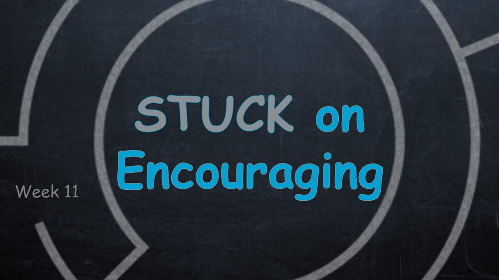 Stuck on Encouraging -