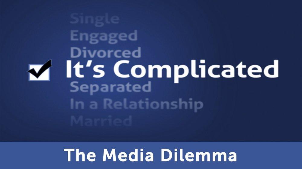 The Media Dilemma -