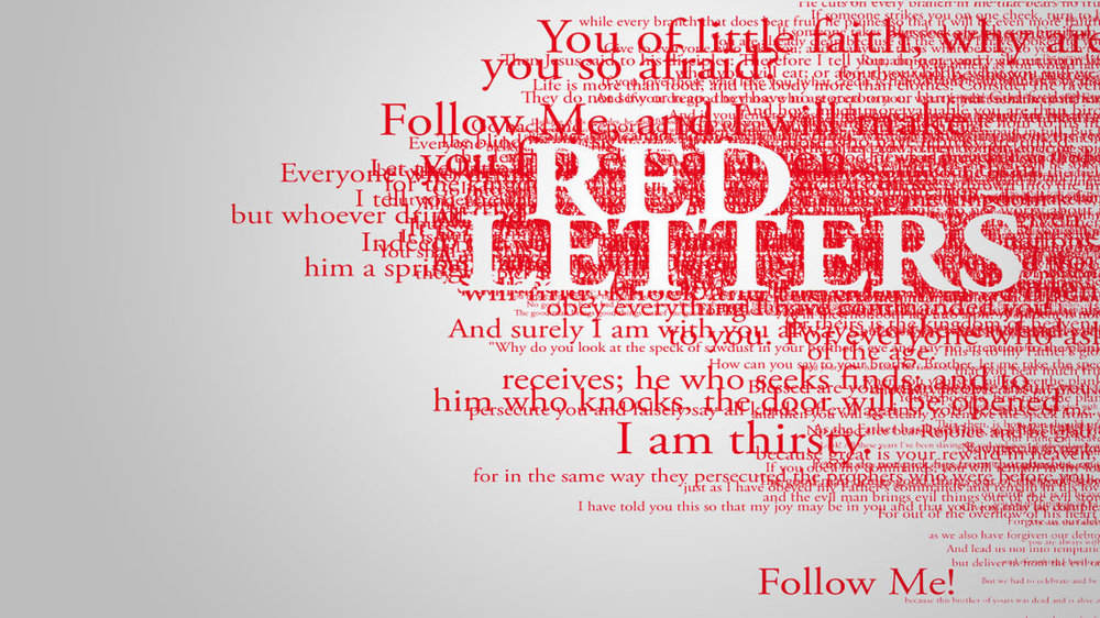 Red Letters - The Words of Jesus.