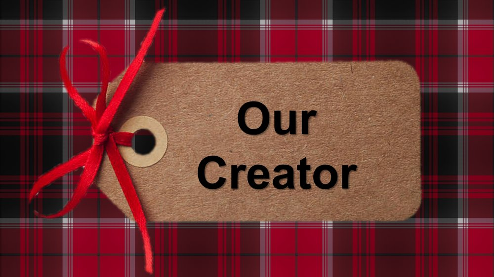 Our Creator -