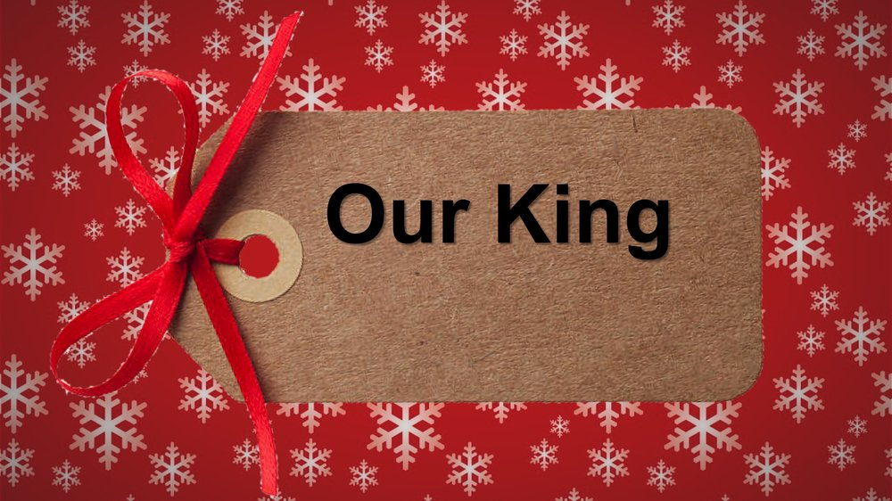 Our King  -