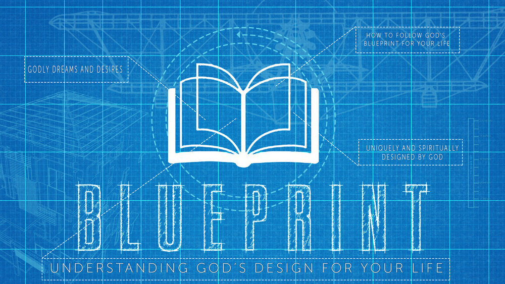 Blueprint - Understanding God's Design For Your Life