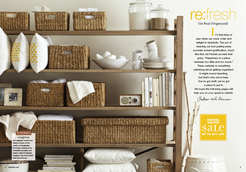 "The idea with this campaign was to get the reader into refreshing their home for the new year. I came up with the idea to have a standard ""re:"" headline treatment through the book to capture that, as well as an ""In the Details"" feature to highlight all our new storage items."