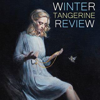 Winter Tangerine Review  , Volume 4, May 2015, pp 76-80
