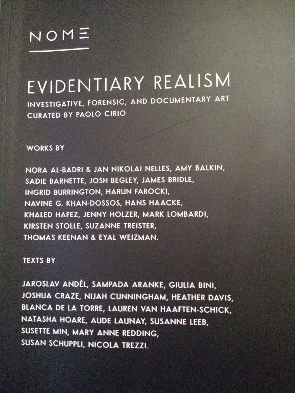 Evidentiary Realism Collective Show   catalog, NOME Gallery, Berlin. Curated by Paolo Cirio. Catalog  essay  by Mary Anne Redding.