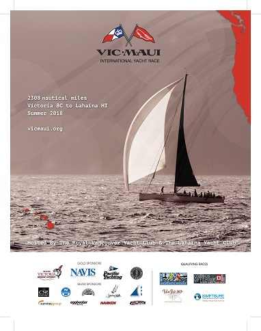 VIC-MAUI INTERNATIONAL YACHT RACE - Starting Victoria BC CANADA - JUNE 29th to July 4, 2018. Potential first arrivals Lahaina Harbor - July 12, 2018 thru end of of the month.  Click here to learn more VICMAUI.ORG -