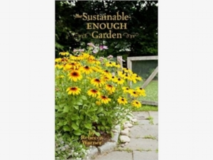Rebecca Warner is a home gardener in Newton, Massachusetts, with thirty years' experience working toward developing a sustainable garden. She is the author of  The Sustainable-Enough Garden .   The Sustainable-Enough Garden Blog