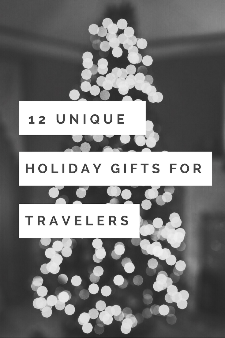 12 Unique Holiday Gifts for Travelers
