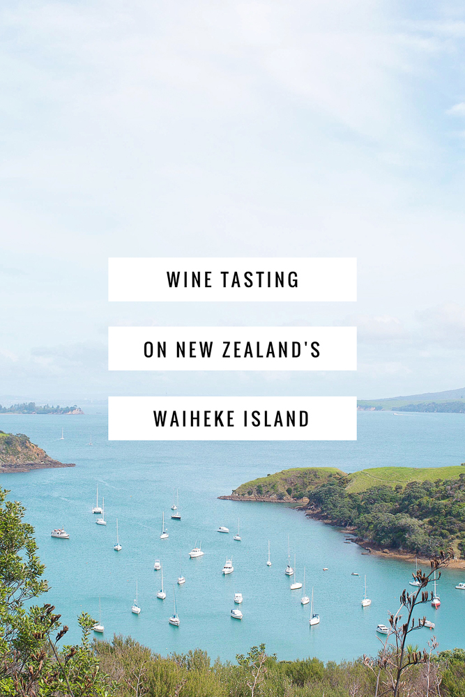 A can't-miss New Zealand itinerary item - wine tasting on Waiheke Island near Auckland
