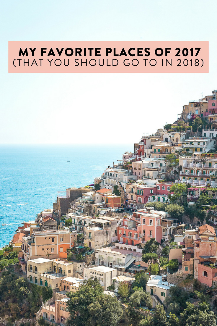 Of the 12 countries and countless cities I went to in 2017, these are my favorite ones.  I highly recommend you add them all to your bucket list! Including Paris, Copenhagen, Positano and more