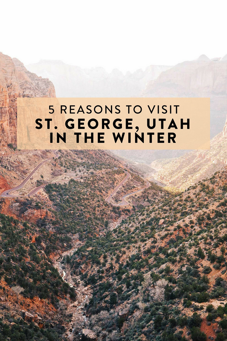 St. George, Utah, home to Snow Canyon State Park and Zion National Park, knows no off season.  But when is best to visit?  Winter.  Here are 5 reasons why!