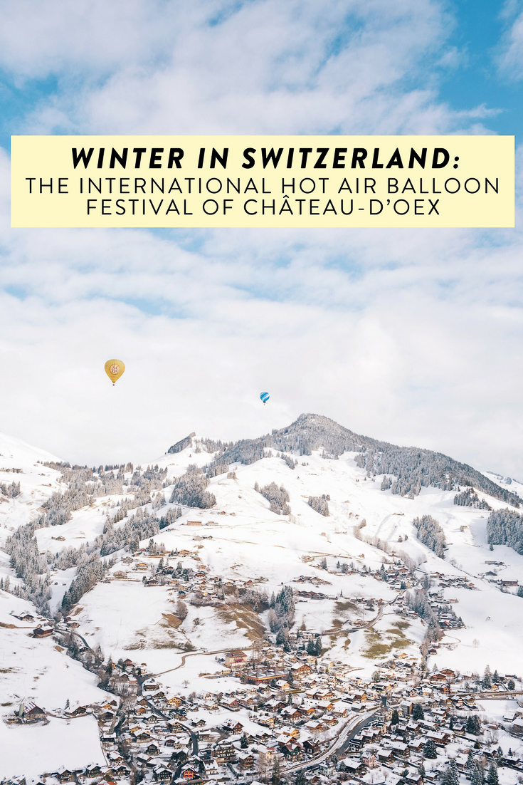 Want to ride in a hot air balloon? What about in winter over a gorgeous, Swiss backdrop? Don't miss the International Hot Air Balloon Festival of Chateau d'Oex, Switzerland - the perfect adventure!