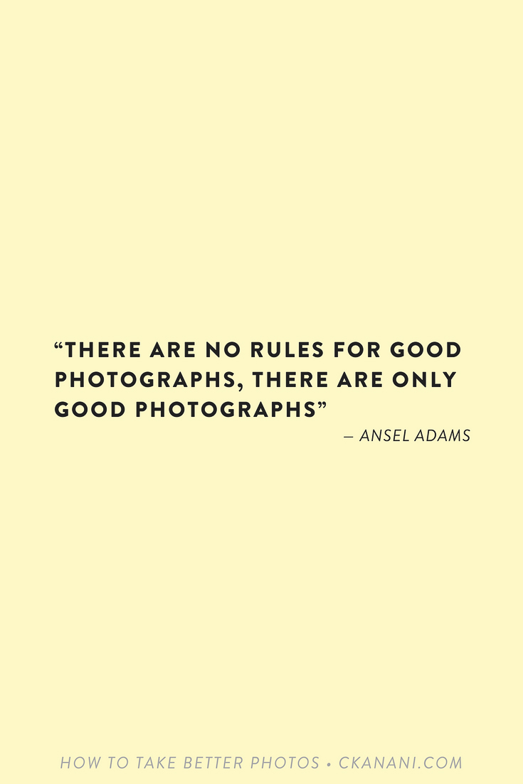 "Photography quote: ""There are no rules for good photographs, there are only good photographs"" — Ansel Adams"
