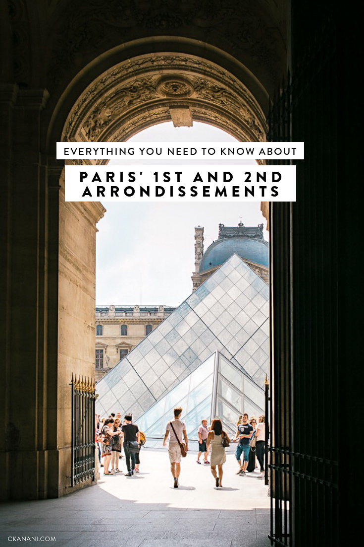 A guide to visiting Paris' 1st and 2nd Arrondissements (home of the Louvre) including where to stay, where to eat, and what to do. #paris #louvre