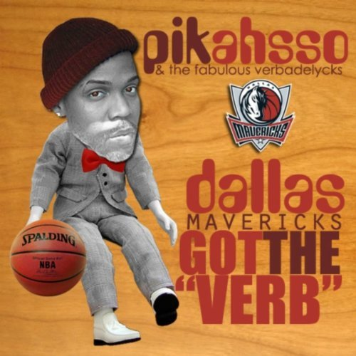PiKaHsSo Dallas Mavericks Got The Verb / PiKaHsSo's Discography