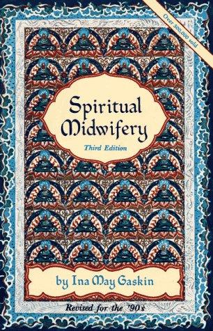 spiritual midwifery ina may gaskin