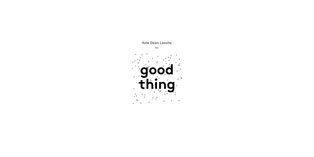 Super Good Thing_Axle Dean Looslie.jpg