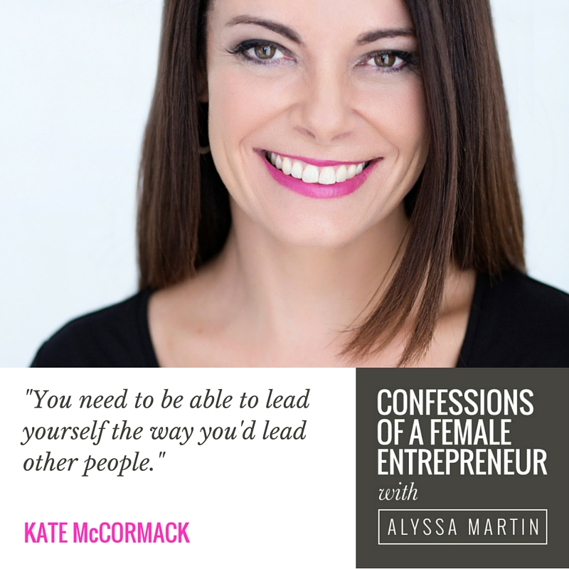 The importance of self leadership as an entrepreneur with Kate McCormack on the Confessions of a Female Entrepreneur podcast #confessionspodcast