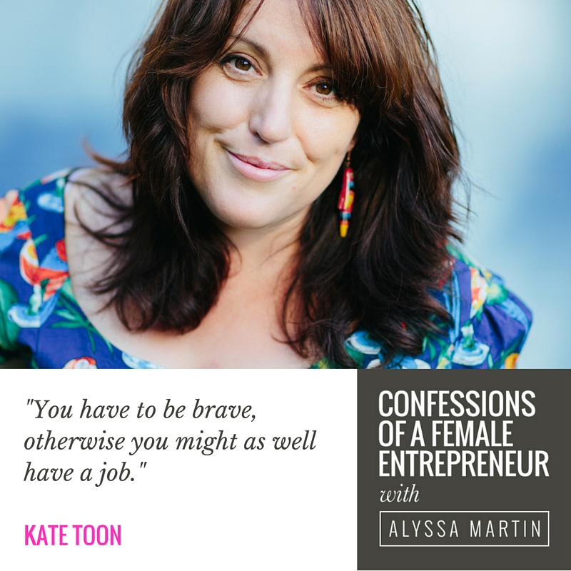 Business bravery with Kate Toon on the Confessions of a Female Entrepreneur podcast #confessionspodcast