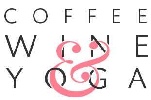 coffee wine & yoga: a food, travel & lifestyle blog