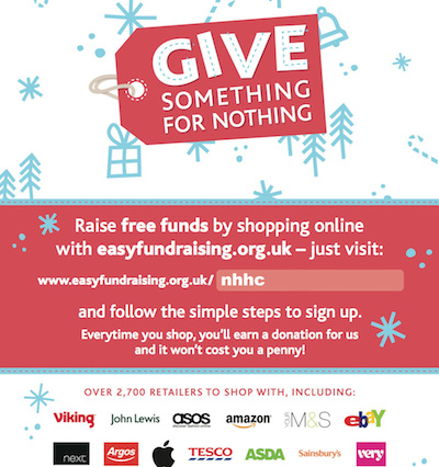 Can you help support us and join EasyFundRaising? By signing up and selecting us as your chosen charity you'll help raise FREE funds for us when you shop online! Please take a look at their website. www.easyfundraising.org.uk/nhhc
