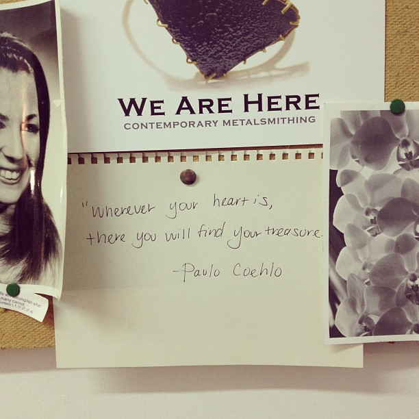 """Wherever your heart is, there you will find your treasure.""-Paolo Coehlo #quoteoftheday #inspirationboard (at We Are Here Studio)"