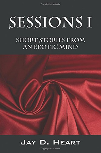 Sessions I, Short Stories from an Erotic Mind