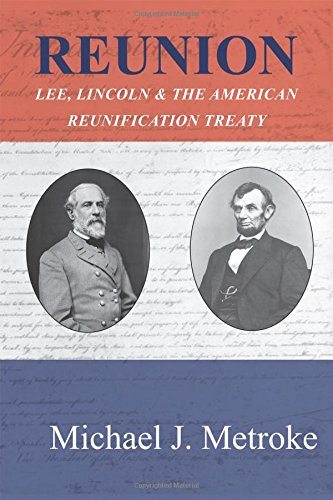 Reunion, Lee, Lincoln & The American Reunification Treaty