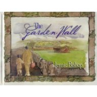 The Garden Wall.   By: Jennie Bishop.  A sweet story of friendship which could be used to introduce courtship.