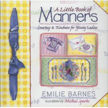 A Little Book of Manners: Courtesy and Kindness for Young Ladies .  By: Emilie Barnes. This book is perfect for girls ages 5-10.