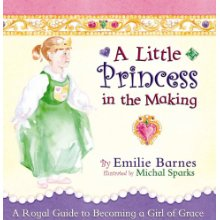 A Little Princess in the Making.   By: Emilie Barnes.  A beautifully illustrated book to teach manners. I recommend this book for preschoolers or kindergartners.