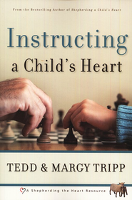 Instructing a Child's Heart.  By: Tedd and Margy Tripp.