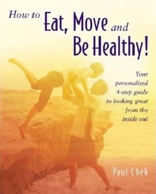 how to eat, move and be healthy paul chek book
