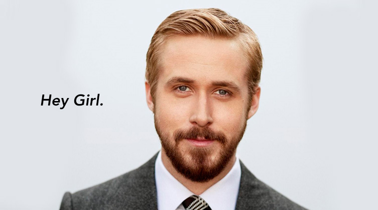 You don't even need to be Ryan Gosling to make these lines work.