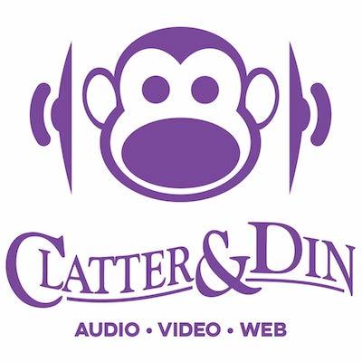 Clatter & Din