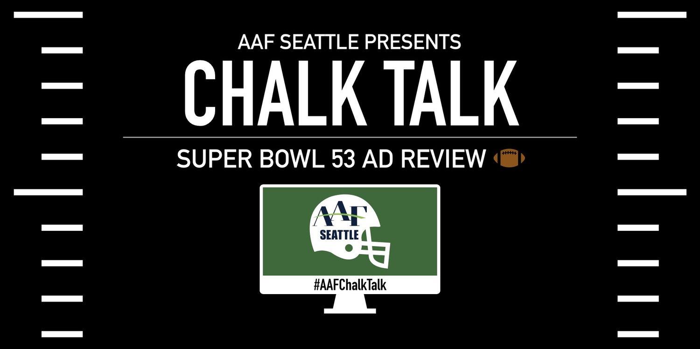 Super Bowl 2019 Events Calendar Chalk Talk: Super Bowl 53 Ad Review — Events Calendar — AAF Seattle