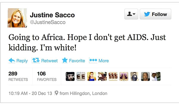 """""""Going to Africa. Hope I don't get AIDS. Just kidding. I'm white!"""""""