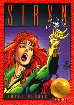 Siryn Real Name: Theresa Cassidy First Appearance: At this point in the article you know I really don't give a rat's ass and neither do you. Mutant Power: Sonic Scream, Flight, wearing outfits in Jamaican Colors.
