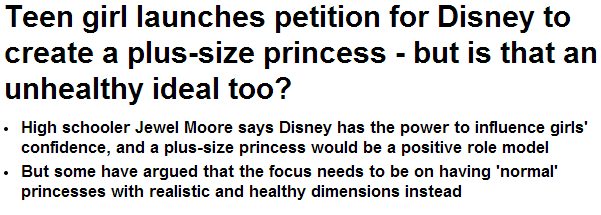 Click HERE to read the full article: http://www.dailymail.co.uk/femail/article-2549502/Teen-girl-launches-petition-Disney-create-plus-size-princess-unhealthy-ideal-too.html