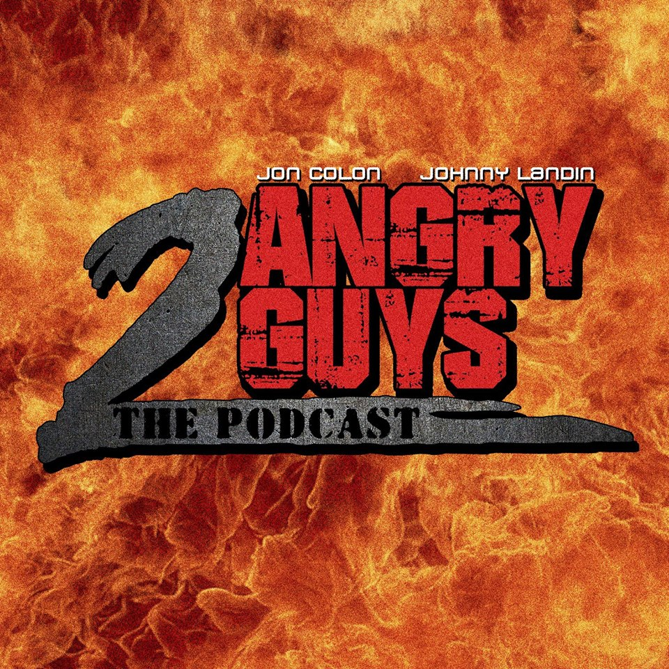 Listen to Jon Colon, Bret Peters & Johnny Landin on the 2 Angry Guys Podcast!