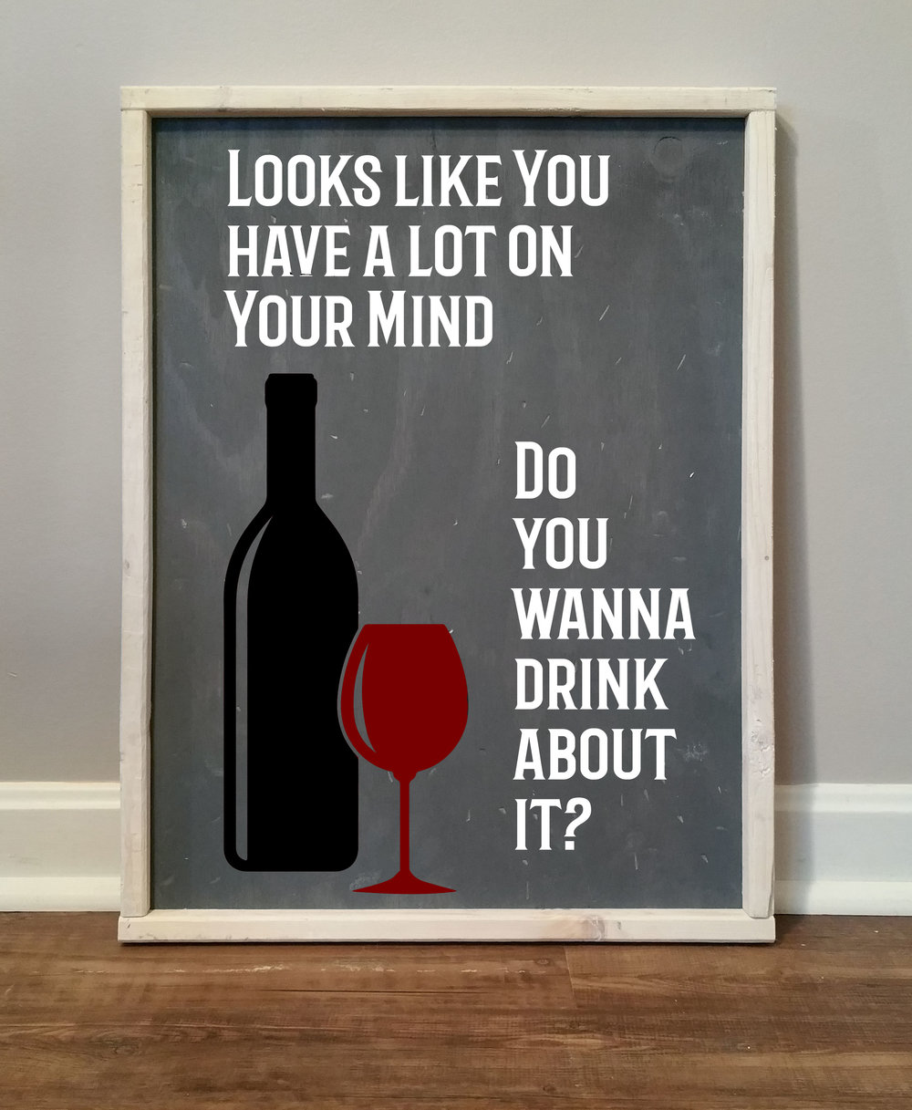 Do you want to drink about it, Wine