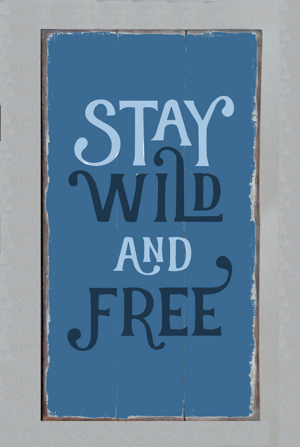 StayWild&Free.jpg