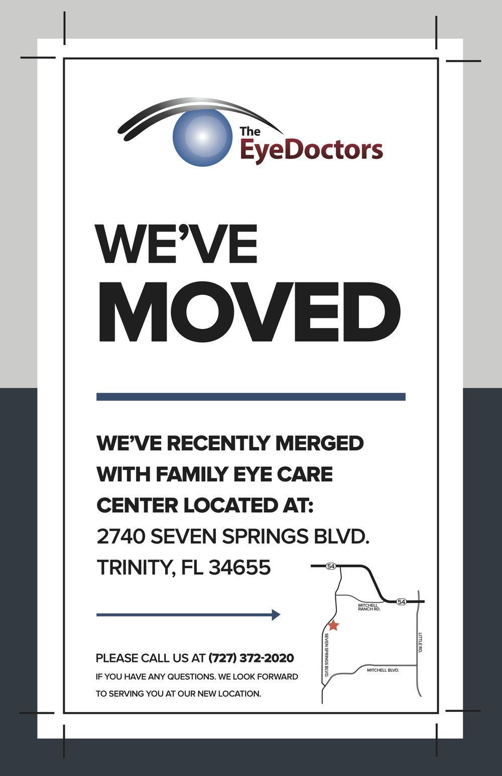 Farmore Marketing created a poster for The Eye Doctors to hang outside their old location to let customers know they have changed locations