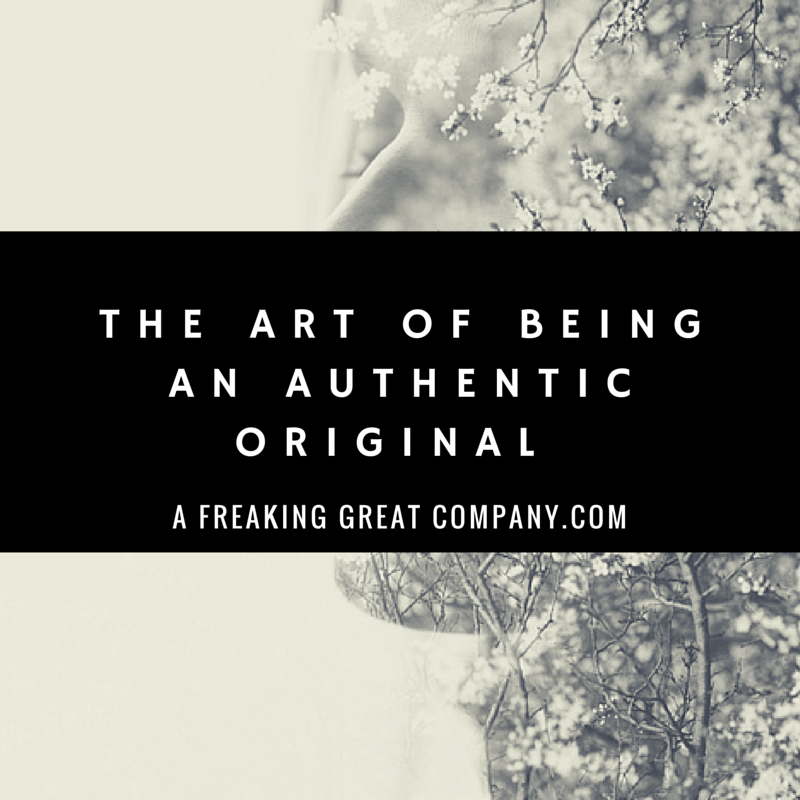 how-to-be-an-authentic-original