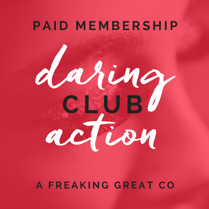 ready to learn real business training + get access to premium content? join the daring action club.